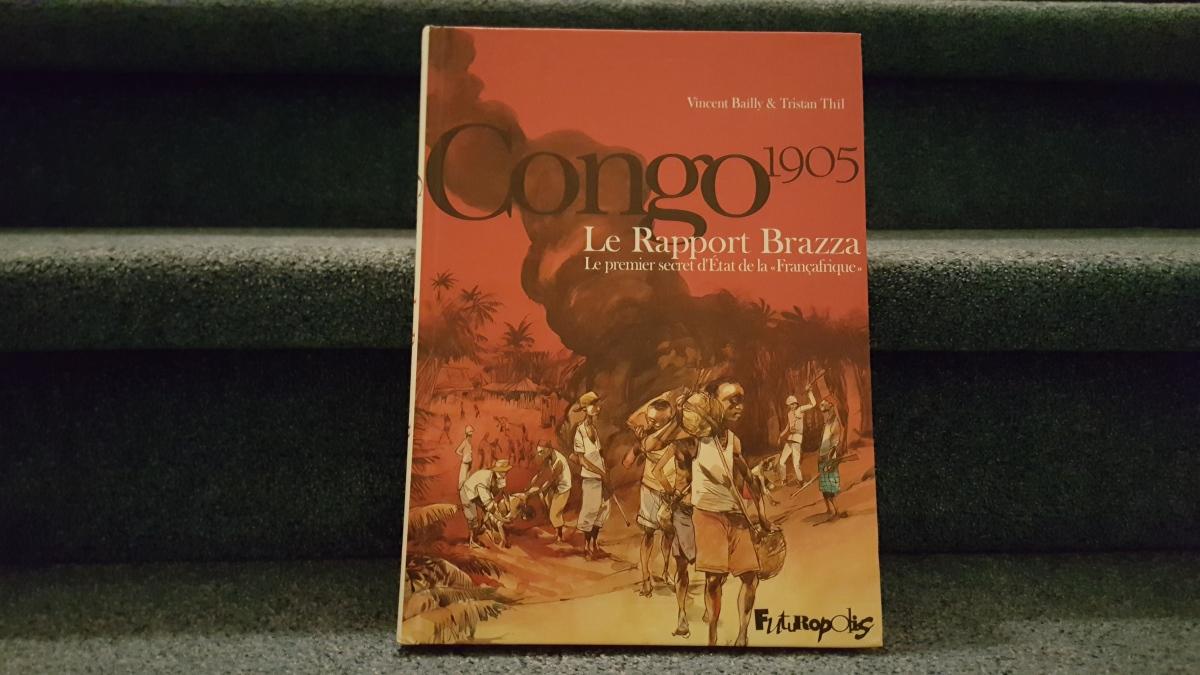 """Rezension – Congo 1905 Le Rapport Brazza – Le premier secret d'État de la """"Françafrique"""""""